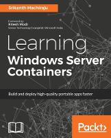 Learning Windows Server Containers by Srikanth Machiraju