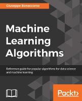 Machine Learning Algorithms by Giuseppe Bonaccorso