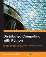 Distributed Computing with Python by Francesco Pierfederici