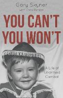 You Can't, You Won't A Life of Unarmed Combat by Gary Skyner, Carol Fenlon