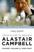 Diaries: From Blair to Brown, 2005 - 2007 by Alastair Campbell