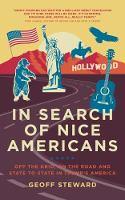 In Search of Nice Americans Off-Grid, on the Road and State to State in Trump's America by Geoff Steward