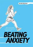 Beating Anxiety What Young People on the Autism Spectrum Need to Know by Davida Hartman
