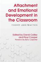 Attachment and Emotional Development in the Classroom Theory and Practice by Barry, OBE Carpenter, Heather (Dr.) Geddes