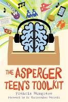 The Asperger Teen's Toolkit by Francis Musgrave, Christopher Morrell