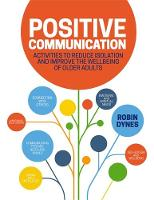 Positive Communication Activities to Reduce Isolation and Improve the Wellbeing of Older Adults by Robin Dynes