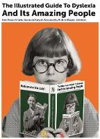 The Illustrated Guide to Dyslexia and Its Amazing People by Kate Power, Kathy Iwanczak Forsyth, Richard Rogers