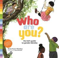 Who Are You? The Kid's Guide to Gender Identity by Brook Pessin-Whedbee