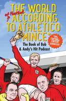 The World of Football According to Athletico Mince by