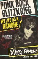 Punk Rock Blitzkrieg My Life as A Ramone by Marky Ramone