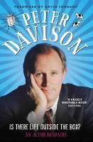 Is There Life Outside the Box? An Actor Despairs by Peter Davison
