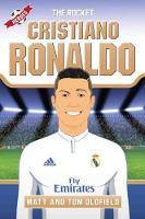 Cristiano Ronaldo From the Playground to the Pitch by Tom Oldfield, Matt Oldfield