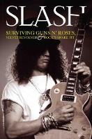 Slash Excess: The Biography by Paul Stenning