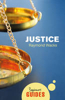 Justice A Beginner's Guide by Raymond Wacks