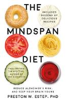 The Mindspan Diet Reduce Alzheimer's Risk, and Keep Your Brain Young by Preston W. Estep