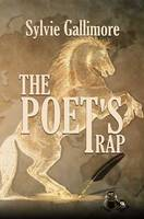 The Poet's Trap by Sylvie Gallimore