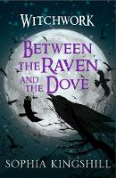 Between the Raven & the Dove by Sophia Kingshill