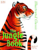 Illustrated Classic: The Jungle Book by Rudyard Kipling