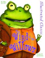 Illustrated Classic: The Wind in the Willows by Kenneth Grahame