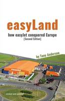 easyLand - How easyJet Conquered Europe (Second Edition) by Tony Anderson