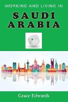 Working and Living in Saudi Arabia by Grace Edwards
