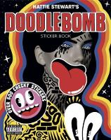 Hattie Stewart's Doodlebomb Sticker Book by Hattie Stewart