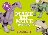 Make and Move Mega: Dinosaurs by Sato Hisao