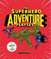 The Superhero Adventure Playset by Jason Ford