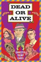 Dead or Alive Gangster Trump Cards by Claudia Boldt