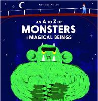 An A-Z of Monsters and Magical Beings by Rob Hodgson, Aidan Onn