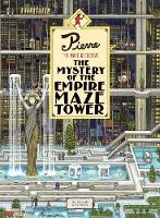 Pierre the Maze Detective: The Mystery of the Empire Maze Tower by Hiro Kamigaki