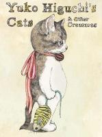 Yuko Higuchi's Cats & Other Creatures by Yuko Higuchi