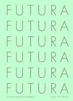 Futura The Typeface by Petra Eisele, Annette Ludwig