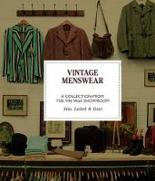 Vintage Menswear A Collection from The Vintage Showroom by Douglas Gunn, Roy Luckett