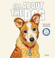 All About the Dog A Battersea Dogs and Cats Home Colouring Book by