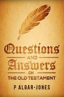 Questions and Answers on the Old Testament by P. Algar Jones