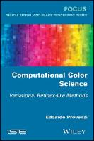 Computational Color Science Variational Retinex-Like Methods by Edoardo Provenzi