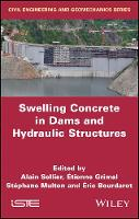 Swelling Concrete in Dams and Hydraulic Structures Dsc 2017 by Alain Sellier