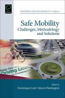 Safe Mobility Challenges, Methodology and Solutions by Dominique Lord