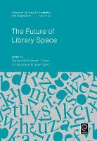 The Future of Library Space by Samantha Schmehl Hines
