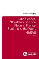 Latin Scenes Streetlife and Local Place in France, Spain, and the World by Terry Nichols Clark