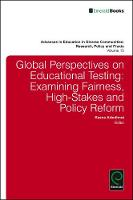 Global Perspectives on Educational Testing Examining Fairness, High-Stakes and Policy Reform by Keena Arbuthnot