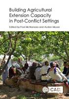 Building Agricultural Extension Capacity in Post-Conflict Settin Case Studies by Paul (University of Illinois at Urbana-Champaign, USA) McNamara