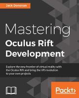Mastering Oculus Rift Development by Jack Donovan