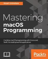 Mastering MacOS Programming by Stuart Grimshaw