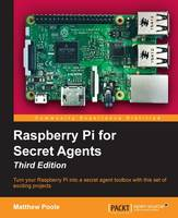 Raspberry Pi for Secret Agents by Matthew Poole