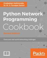 Python Network Programming Cookbook - by Pradeeban Kathiravelu, Dr. M. O. Faruque Sarker