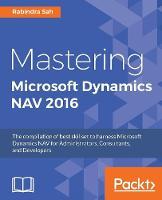Mastering Microsoft Dynamics NAV by Rabindra Sah