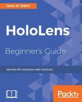 Hololens Beginner's Guide by Jason Odom