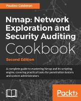 Nmap Network Exploration and Security Auditing Cookbook by Paulino Calderon
